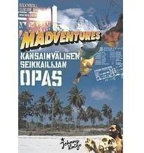 Johnny Kniga Madventures - Kansainvälisen Seikkailijan Opas