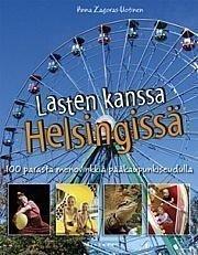 LASTEN KANSSA HELSINGISSÄ - 100 PARASTA MENOVINKKIÄ PÄÄKAUPUNKISEUDULLA