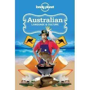 Lonely Planet Australian Language & Culture - 4th Edition