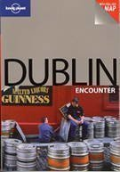 Lonely Planet Dublin Encounter [With Pull-Out Map]