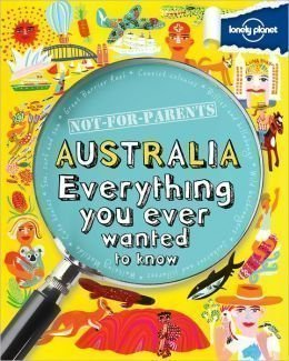 Lonely Planet Not For Parents: Australia