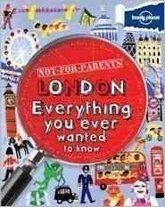Lonely Planet Not for Parents London
