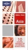 Lonely Planet Small Talk Asia: 10 Essential Languages for City Breaks & Business