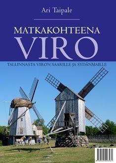 Matkakohteena Viro Tallinnasta Viron saarille ja sydänmaille