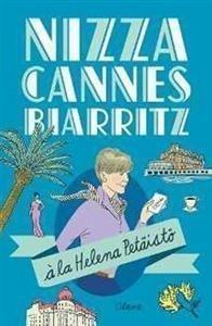 Nizza Cannes ja Biarritz a la Helena Petäistö