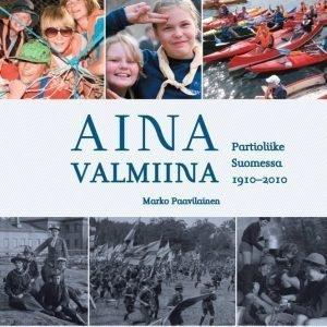 Partiotuote Aina Valmiina - Partioliike Suomessa 1910-2010