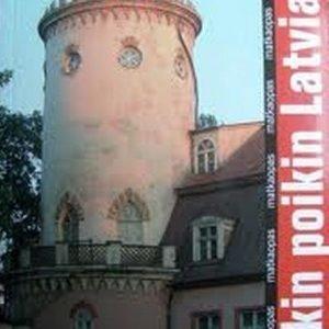 Pitkin poikin Latviaa matkaopas