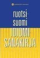Ruotsi-suomi idiomisanakirja