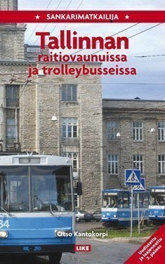 Sankarimatkailija Tallinnan raitiovaunuissa ja trolleybusseissa